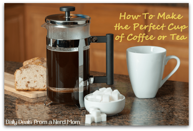 How to Make the Perfect Cup of Coffee or Tea