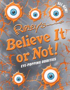 Ripley's Believe It or Not! Eye-Popping Oddities