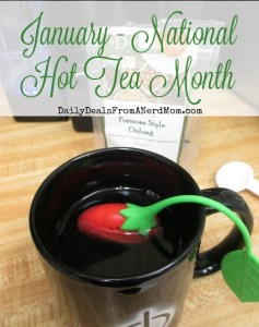January – National Hot Tea Month