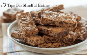 5 Tips For Mindful Eating