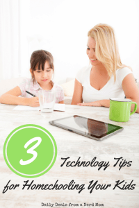 3 Technology Tips for Homeschooling Your Kids