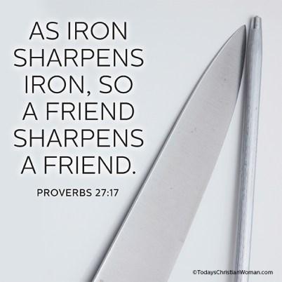 115-daily-dependnece-proverbs-27-17-as-iron-sharpens-iron-so-a-friend-sharpens-a-friend