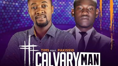 Photo of Gospel Song: Tims ft. Pakiss10 – Calvary Man