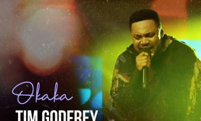 New Gospel Song: Tim Godfrey – Okaka (Audio)