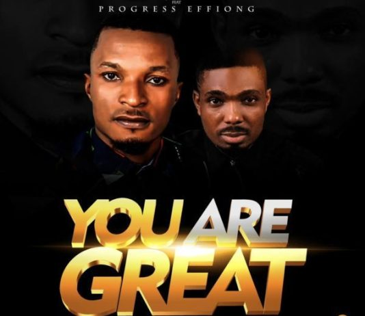 Download You Are Great By Shine Jonathan Ft. Progress Effiong