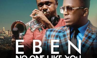 No One Like You by Eben Ft. Nathaniel Bassey - Mp3 + Lyrics