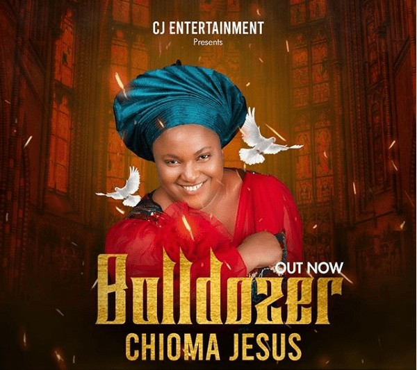 Download Bulldozer by Chioma Jesus, Download Bulldozer by Chioma Jesus (MP3 + Lyrics)