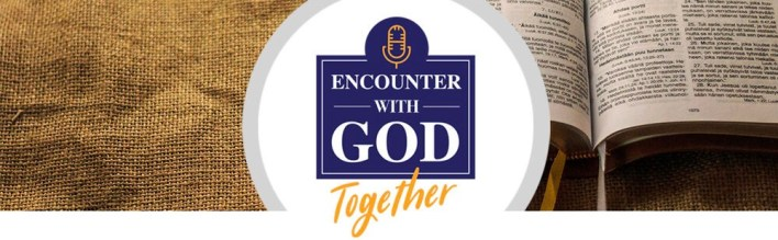 Encounter With God Sunday 27th September 2020, Encounter With God Sunday 27th September 2020 – My Refuge And Strength
