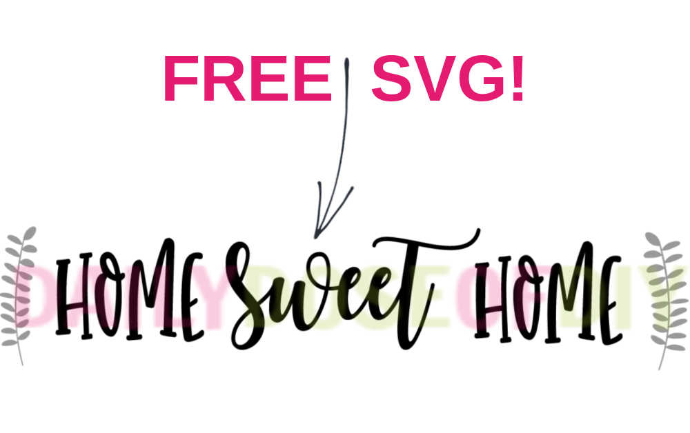 FREE HOME SWEET HOME SVG TO make and apply with vinyl