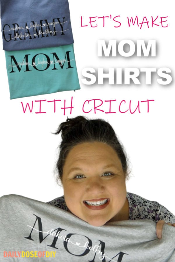 MAKING MOM SHIRTS WITH YOUR CRICUT