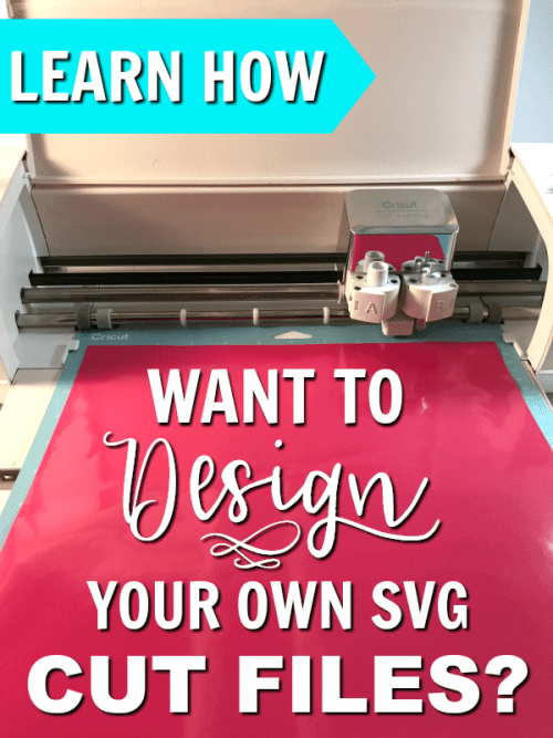 Learn How to deign your own SVG cut files for Cricut or Silhouette cutting machines.
