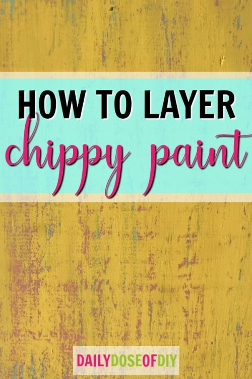 How to chippy paint without sanding for a layered distressed look
