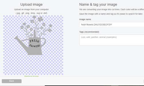 Uploaded SVG File in Cricut design space. Be sure to name your image so you can find it later.