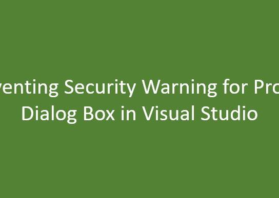 Preventing Security Warning Dialog Box for Projects in Visual Studio