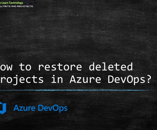 Restoring a Deleted Project in Azure DevOps – Video Tip