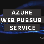Getting Started with Azure Web PubSub Service
