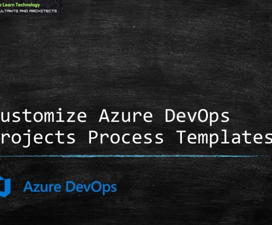 How To Customize Azure DevOps Projects Process Templates?