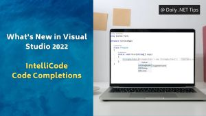 What's New in Visual Studio 2022 – IntelliCode Code Completions