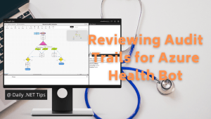 Reviewing Audit Trails for Azure Health Bot