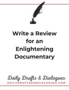 Writing Prompt: Write a Review for an Enlightening Documentary