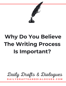 Why Do You Believe The Writing Process Is Important_Blog