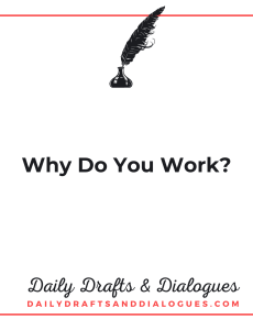 Why Do You Work_ Blog