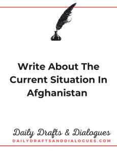 Write About The Current Situation In Afghanistan_ Blog