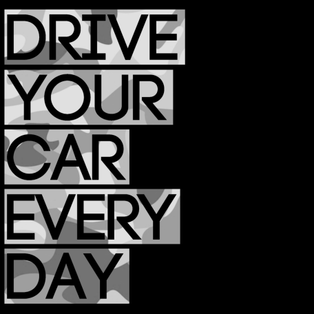 Drive Your Car Every Day