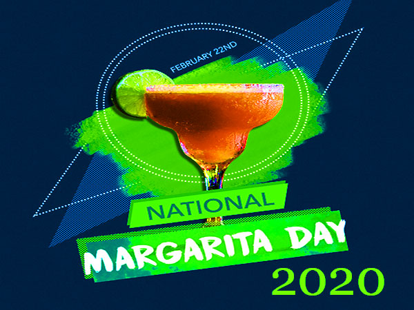 National Margarita Day – 22nd February Happy National Margarita Day 2020: Quotes. Wishes. Status. SMS. Greetings! - Daily Event News
