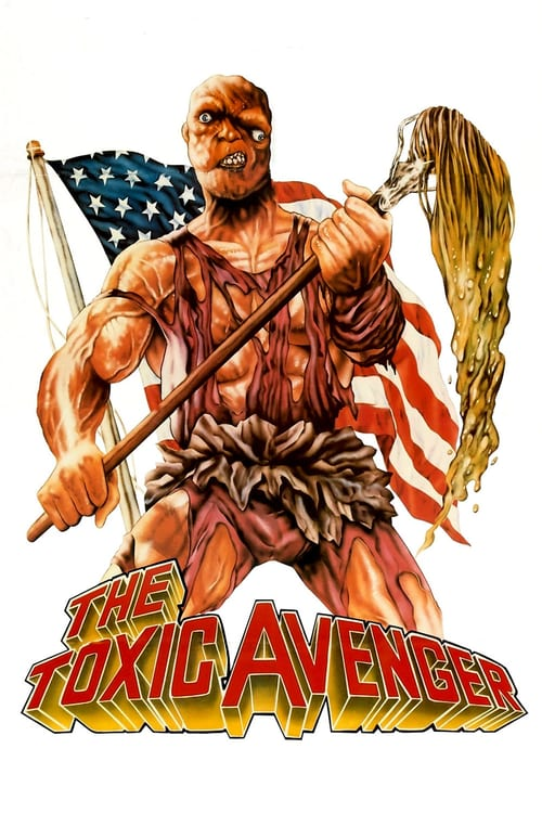 "movie ""The Toxic Avenger"""