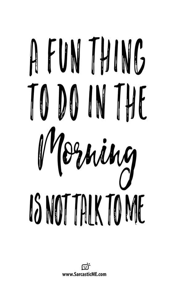 Sarcastic Morning Quotes : sarcastic, morning, quotes, Funny, Quotes, Sarcasm, Laughing, Daily