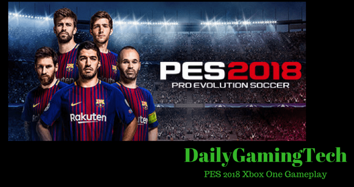 PES 2018 Xbox One Gameplay