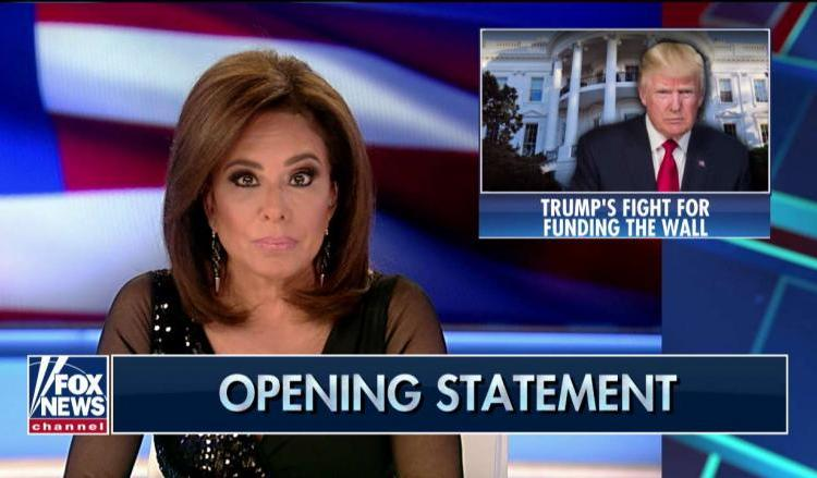"JUDGE JEANINE Makes Bold Statement To Trump On Wall, ""YOU MUST NOT BUCKLE!"""