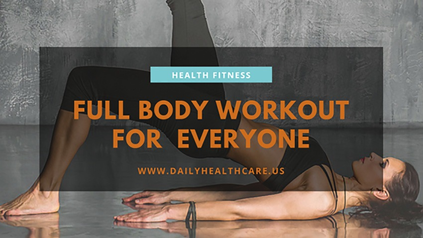 Full body workout for (almost) everyone-dailyhealthcare.us