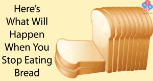 Here's What Will Happen When You Stop Eating Bread