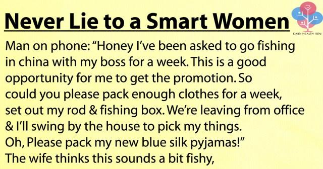 never-lie-to-a-smart-women