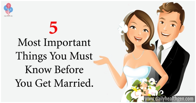 5 Most Important Things You Must Know Before You Get Married.