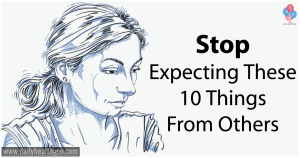 Stop Expecting These 10 Things From Others