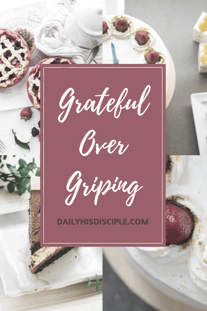 Grateful Over Griping: Cultivating thankfulness in the midst of chronic pain.