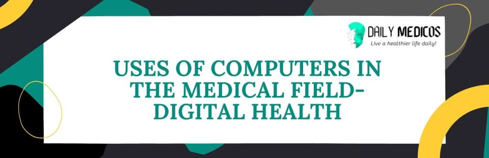 Top 15 Uses of Computer in Medical Field [Explained] 41 - Daily Medicos