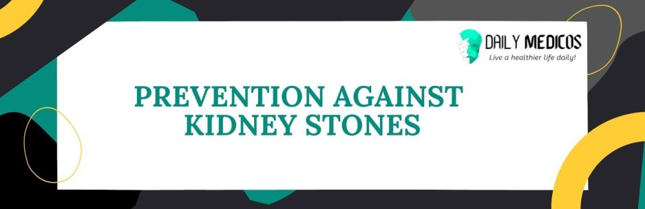 Kidney Stones; Symptoms, Causes, Types of Stones, Treatment, and Preventions 9 - Daily Medicos