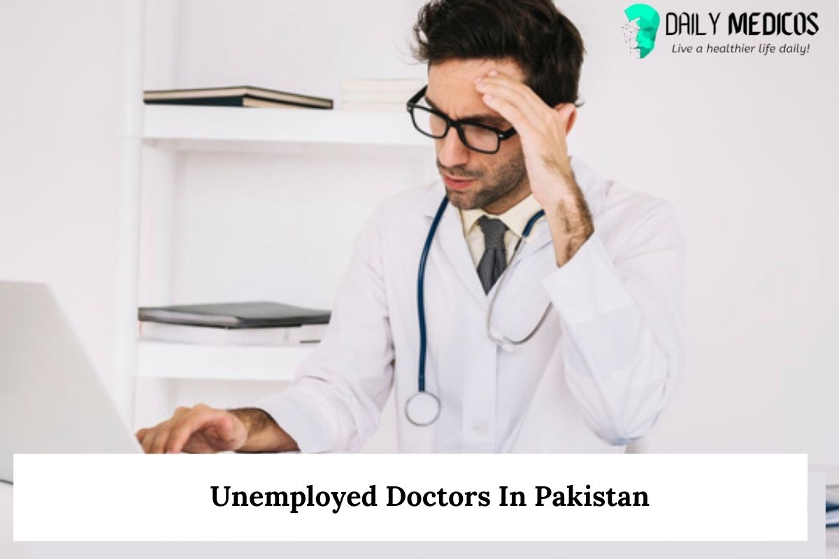 Unemployed Doctors In Pakistan 1 - Daily Medicos