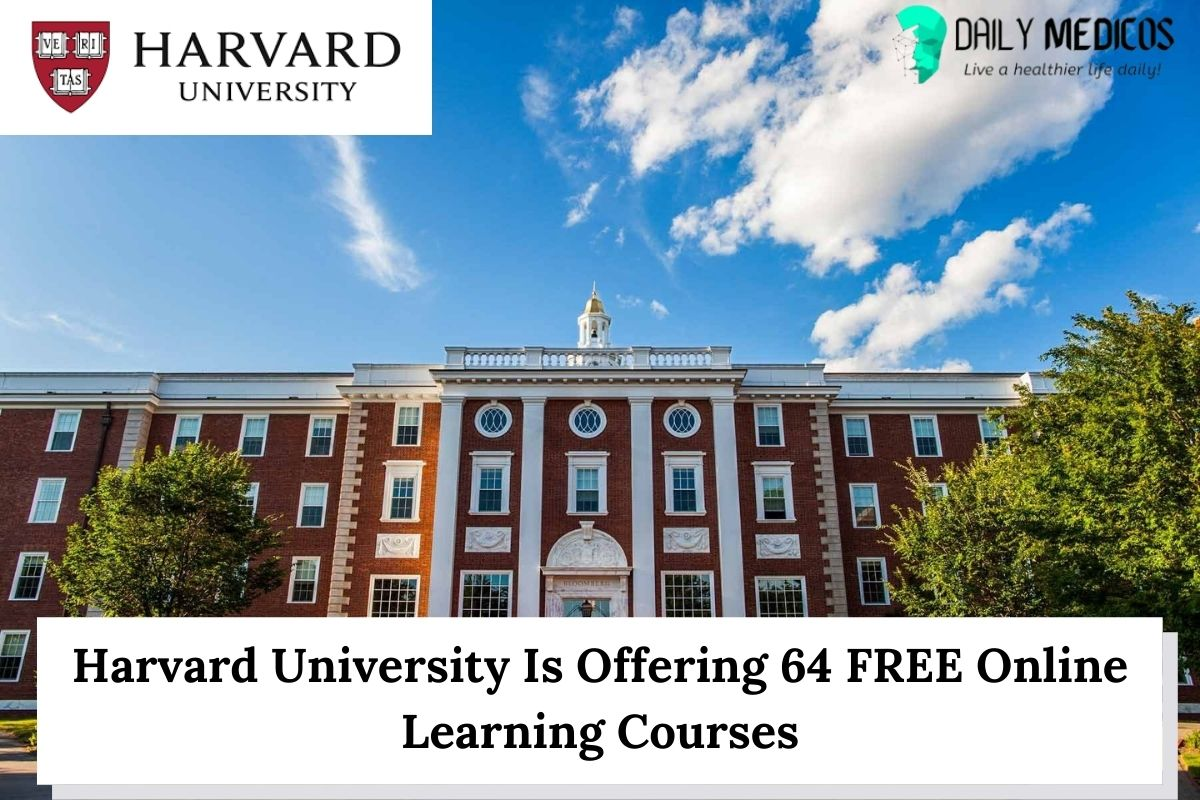 Harvard University Is Offering 64 FREE Online Learning Courses 19 - Daily Medicos