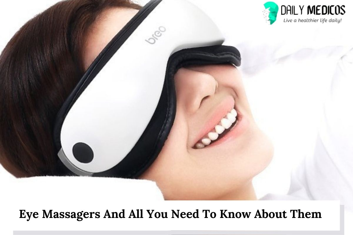 Eye Massagers And All You Need To Know About Them 1 - Daily Medicos