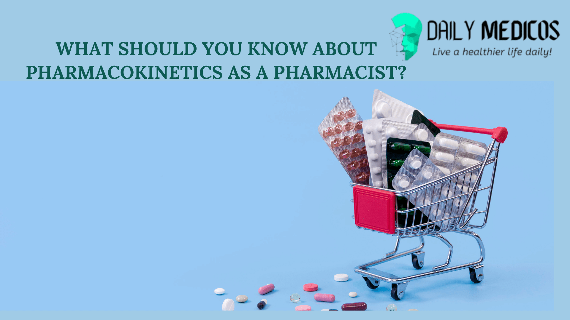 What should you know about pharmacokinetics as a pharmacist? 1 - Daily Medicos