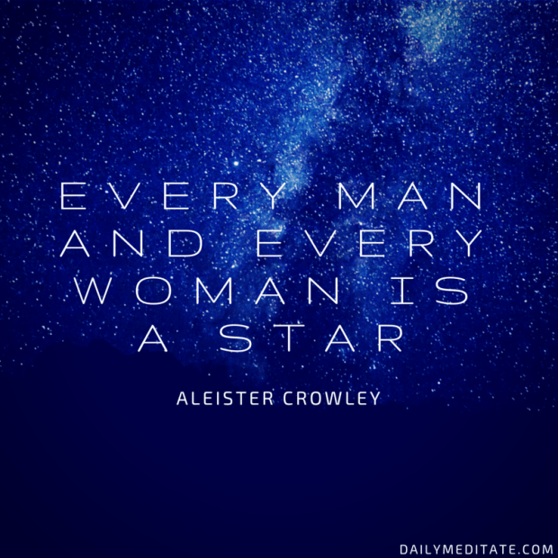 """Every Man And Every Woman Is A Star"" - Aleister Crowley"