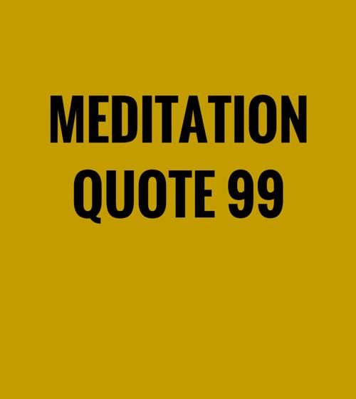 Meditation Quote 99