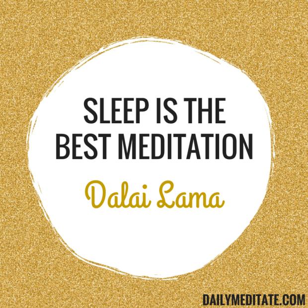 """""""Sleep is the best meditation."""" – Dalai Lama"""