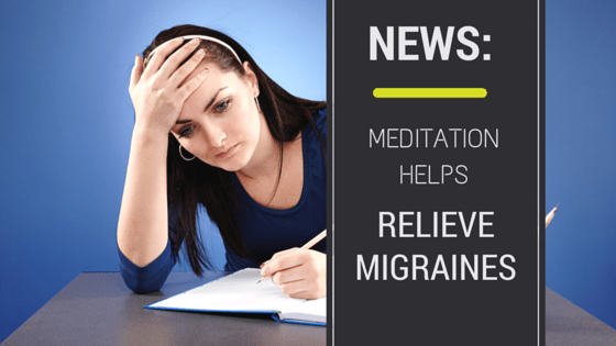 Meditation Helps Relieve Migraines