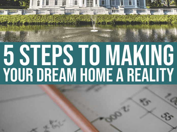 daily-mom-parent-portal-Five Important Steps To Making Your Dream Home A Reality